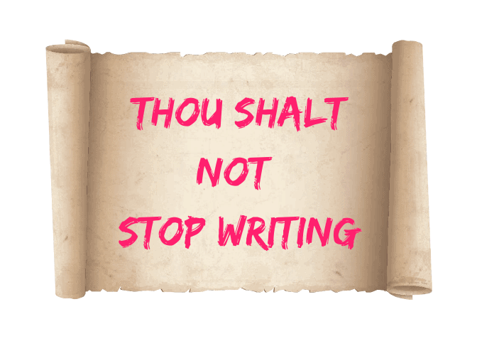 image of a scroll that has the words thou shalt not stop writing