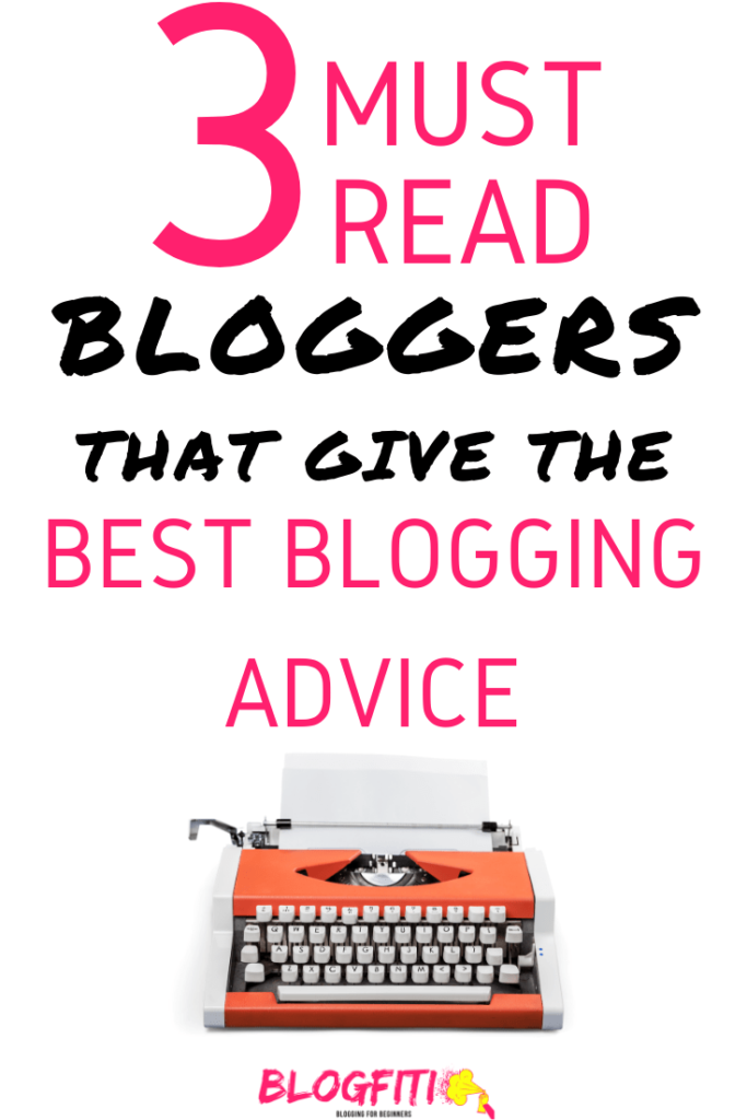 must read bloggers that give the best blogging advice pin