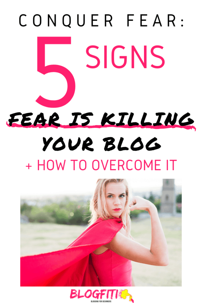 signs fear is killing your blog and how to overcome it pin