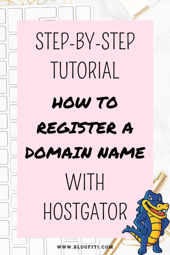 step by step tutorial how to register a domain name with hostgator pin