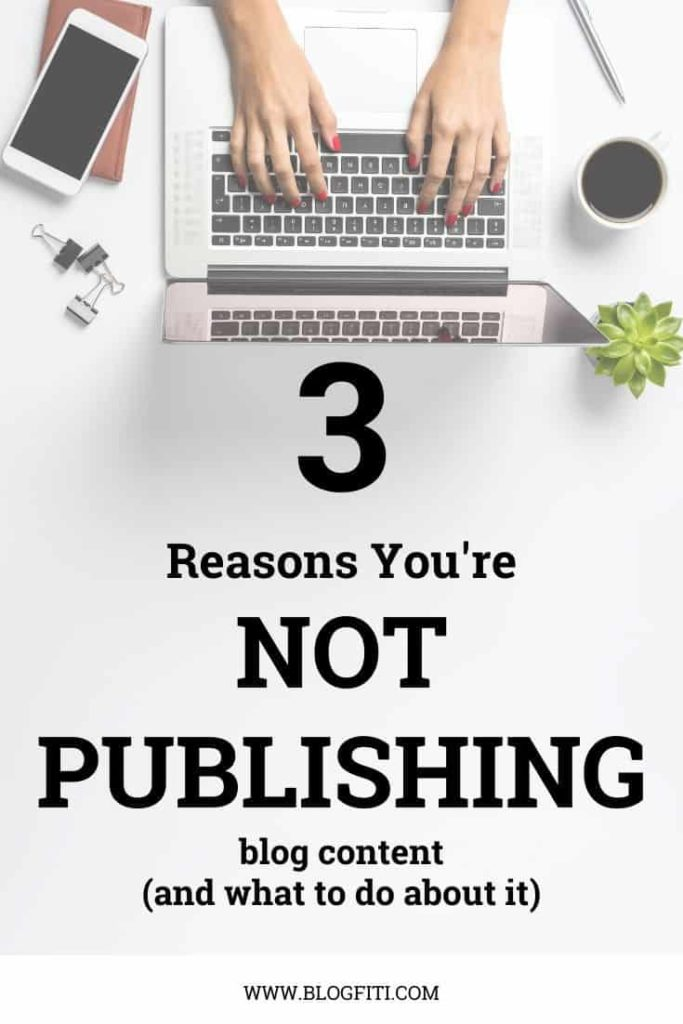 Reasons You're NOT Producing TONS of Quality Blog Content pin