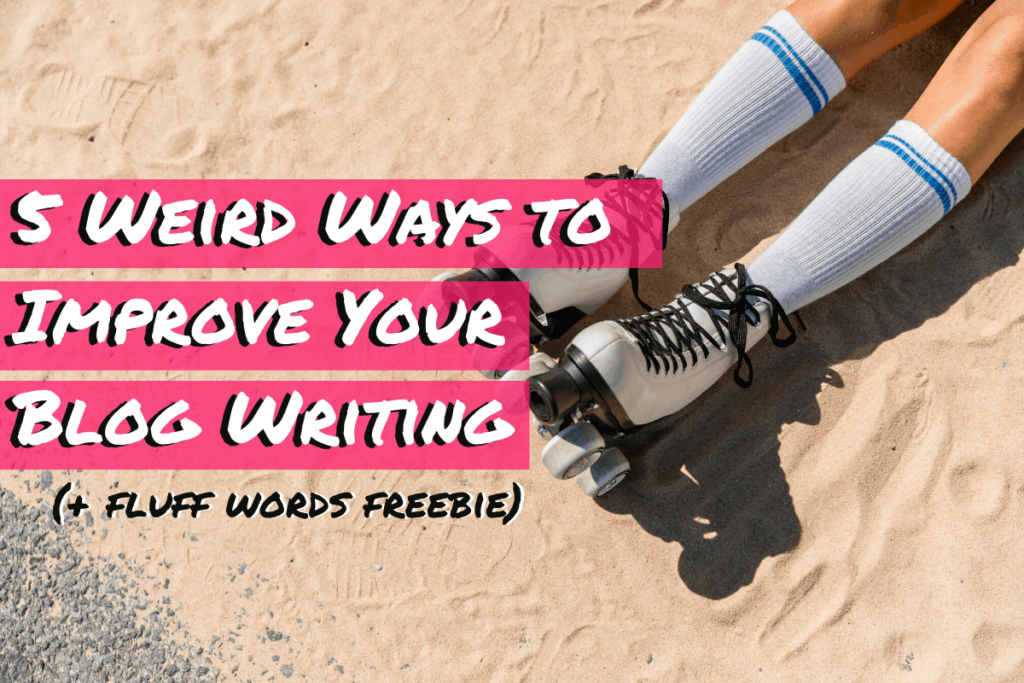 weird ways to improve your blog writing featured image