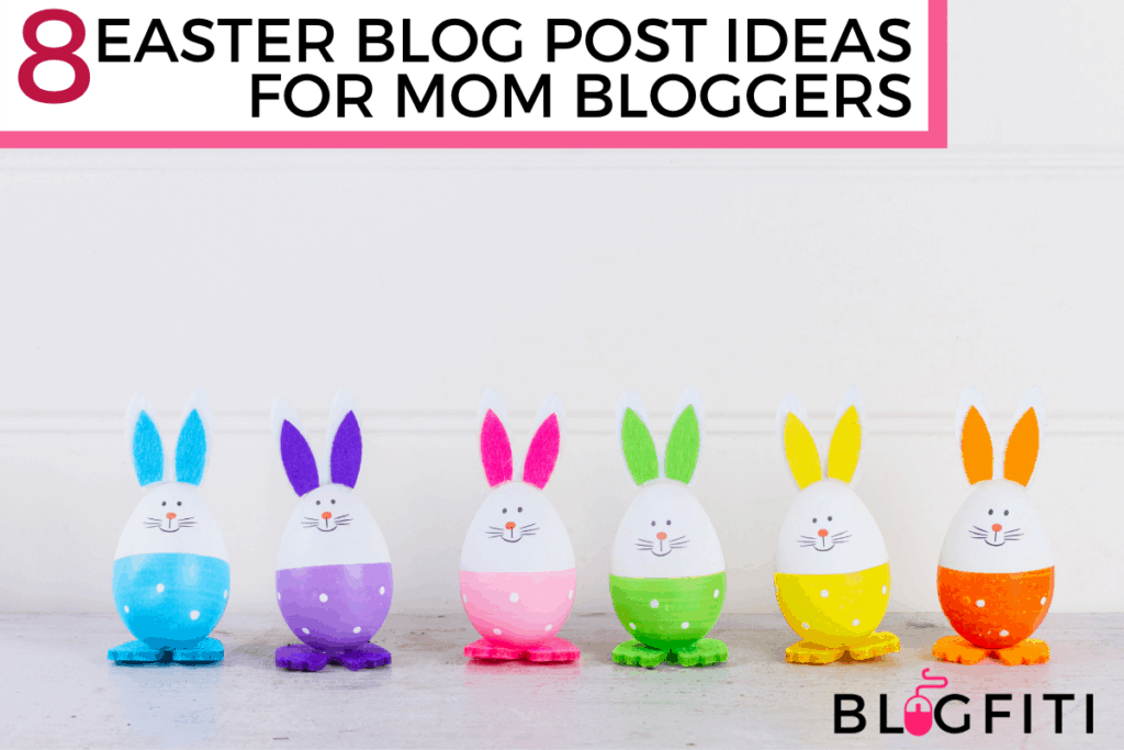 easter blog post ideas for mom bloggers
