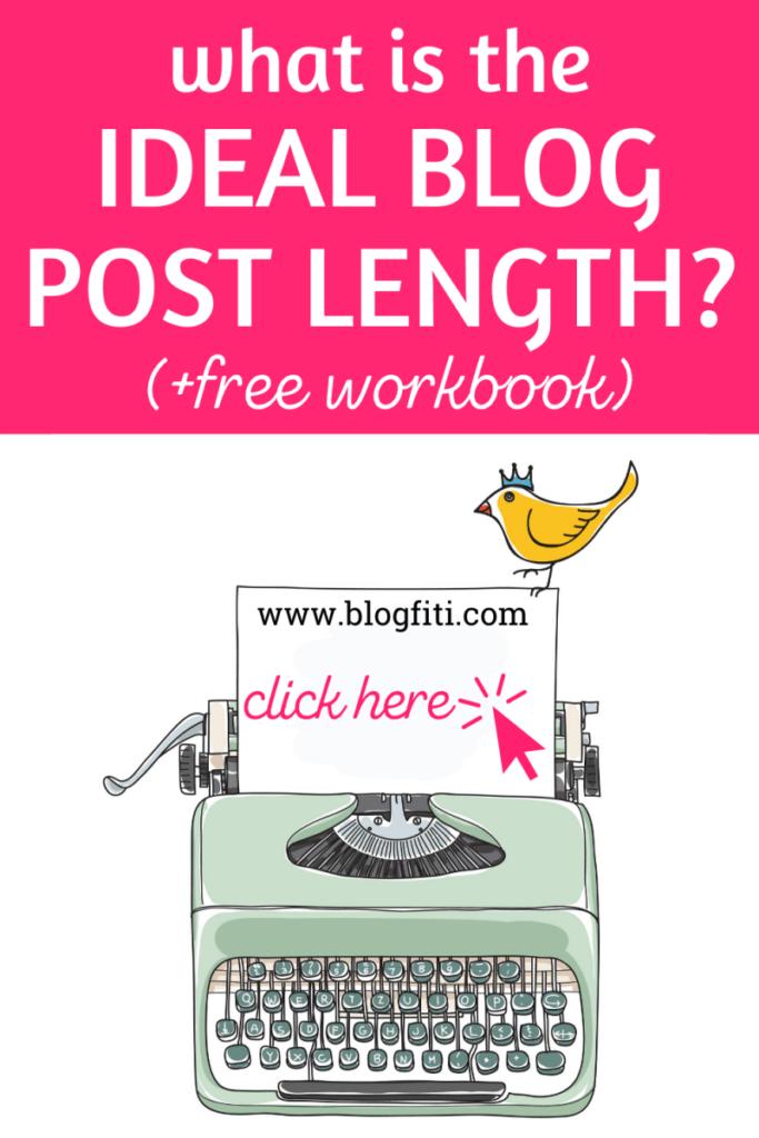 ideal blog post length free blogging workbook
