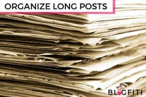 text that reads organize long posts picture of a very large stack of wrinkly lined papers that fills the whole scene to depict how long for content can become disorganized