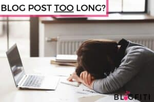 TLDR HOW TO KNOW WHEN A BLOG POST IS TOO LONG