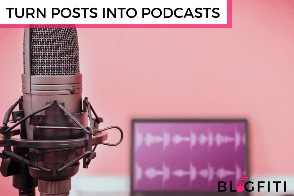 TURN BLOG POSTS INTO PODCASTS featured image