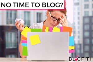 Blog Post Maintenance How to Blog When You Have No Time to Blog